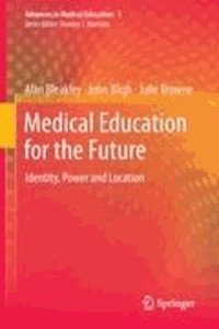 Alan Bleakley et John Bligh - Medical Education for the Future - Identity, Power and Location.