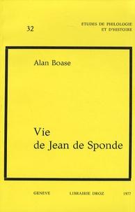 Alan Boase - Vie de Jean de Sponde.