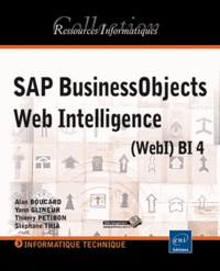Alan Boucard et Yann Glineur - SAP BusinessObjects Web Intelligence - (WebI) BI 4.