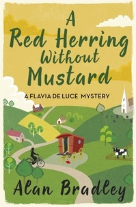 Alan Bradley - A Red Herring Without Mustard - A Flavia de Luce Mystery Book 3.
