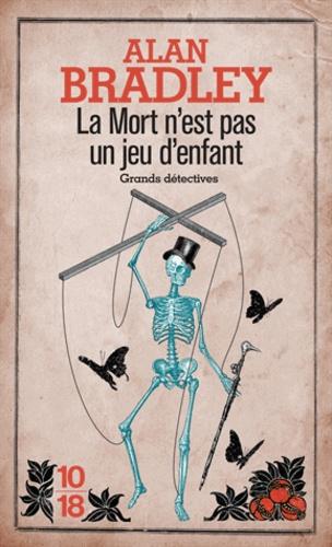 Alan Bradley - La mort n'est pas un jeu d'enfant.