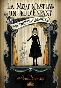 Alan Bradley - La mort n'est pas un jeu d'enfant - Une enquête de Flavia de Luce.