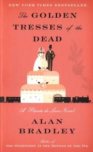 Alan Bradley - The Golden Tresses of the Dead.