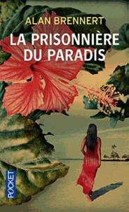 Alan Brennert - La prisonniere du paradis.