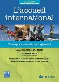 Alan Clarke et Wei Chen - L'accueil international - Concepts et cas de management.