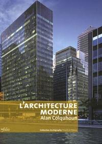 Alan Colquhoun - L'architecture moderne.