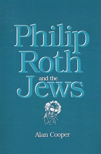 Alan Cooper - Philip Roth and the Jews.