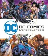 Alan Cowsill et Alex Irvine - DC Comics, l'encyclopédie.