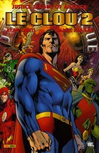 Alan Davis - JLA Nouvel ordre mondial  : Le clou - Tome 2, Un an plus tard.