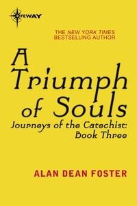 Alan Dean Foster - A Triumph of Souls.