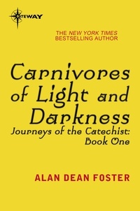 Alan Dean Foster - Carnivores of Light and Darkness.