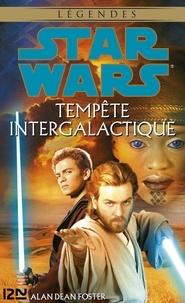Alan Dean Foster et Florence Mantran - Star Wars  : Star Wars - Tempête Intergalactique.
