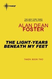 Alan Dean Foster - The Light-Years Beneath My Feet.