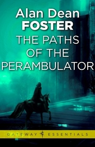 Alan Dean Foster - The Paths of the Perambulator.
