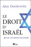 Alan Dershowitz - Le droit d'Israël - Pour une défense équitable.