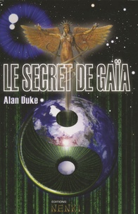 Alan Duke - Le secret de Gaïa.
