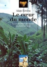 Alan Ereira - Le coeur du monde - La civilisation inconnue des indiens Kogi.