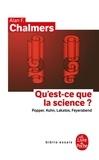Alan-F Chalmers - Qu'est-ce que la science ? - Récents développements en philosophie des sciences : Popper, Kuhn, Lakatos, Feyerabend.