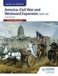 Alan Farmer - America: Civil War and Westward Expansion 1803-1890.