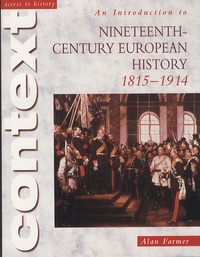 Alan Farmer - An Introduction to Nineteenth-Century European History - 1815-1914.