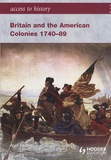 Alan Farmer - Britain and the American Colonies 1740-89.