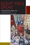 Alan Filewod et Oscar Ryan - Eight Men Speak - A Play by Oscar Ryan et al..