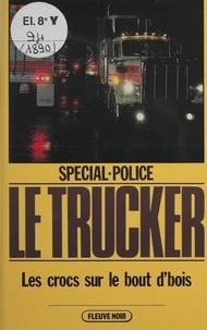 Alan Floor - Spécial-police : Le Trucker (7) - Les Crocs sur le bout d'bois.