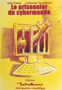 Alan Fustec - Le prisonnier du cybermonde.