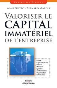 Alan Fustec et Bernard Marois - Valoriser le capital immatériel de l'entreprise.