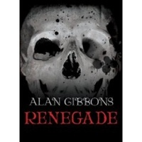 Alan Gibbons - Renegade - Book 3.