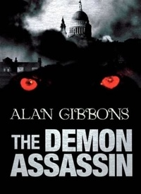 Alan Gibbons - The Demon Assassin - Book 2.