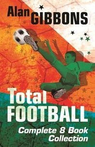 Alan Gibbons - Total Football Complete Ebook Collection.