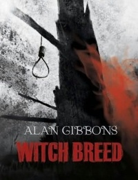 Alan Gibbons - Witch Breed - Book 4.