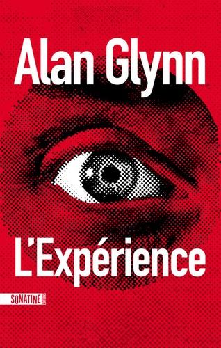 Alan Glynn - L'expérience.