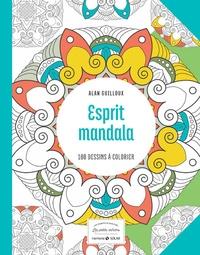 Alan Guilloux - Esprit mandala - 100 dessins à colorier.
