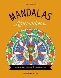 Alan Guilloux - Mandalas amérindiens.