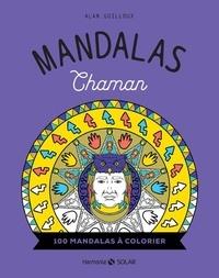 Alan Guilloux - Mandalas Chaman - 100 mandalas à colorier.