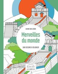 Alan Guilloux - Merveilles du monde - 100 dessins à colorier.
