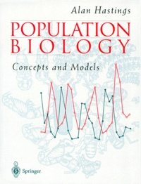 Alan Hastings - POPULATION BIOLOGY. - Concept and Models.
