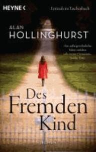 Alan Hollinghurst - Des Fremden Kind.