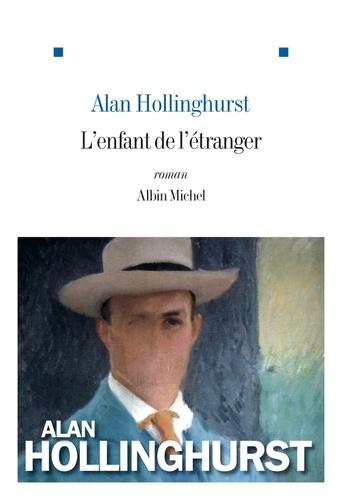 Alan Hollinghurst et Alan Hollinghurst - L'Enfant de l'étranger.