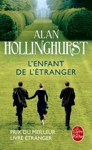 Alan Hollinghurst - L'Enfant de l'étranger.
