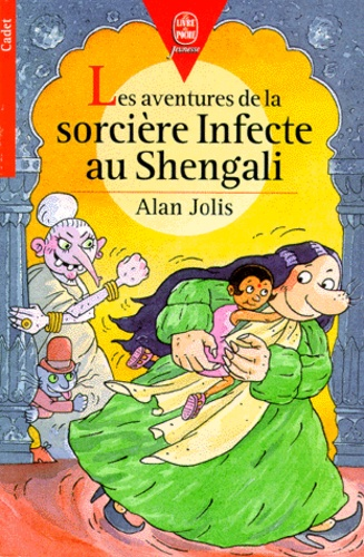 Alan Jolis - Les aventures de la sorcière Infecte au Shengali.