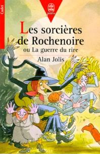 Alan Jolis - Les sorcières de Rochenoire ou La guerre du rire.