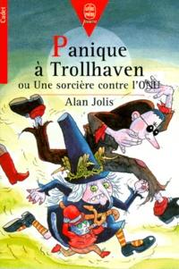 Alan Jolis - Panique à Trollhaven ou Une sorcière contre l'ONU.