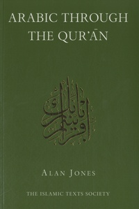 Alan Jones - Arabic through the Qur'an.
