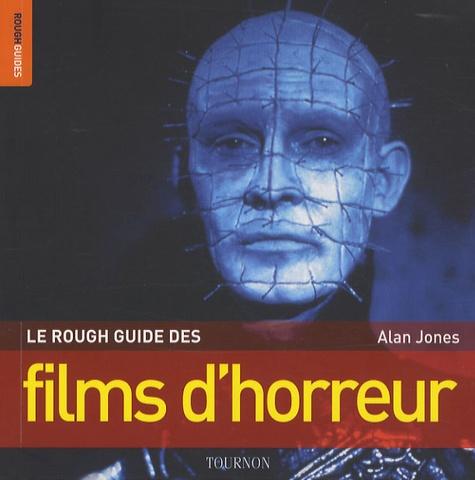 Alan Jones - Le Rough guide des films d'horreur.