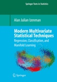 Alan Julian Izenman - Modern Multivariate Statistical Techniques - Regression, Classification, and Manifold Learning.