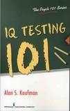 Alan Kaufman - IQ testing 101.