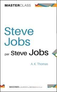 Alan Ken Thomas - Steve Jobs par Steve Jobs.
